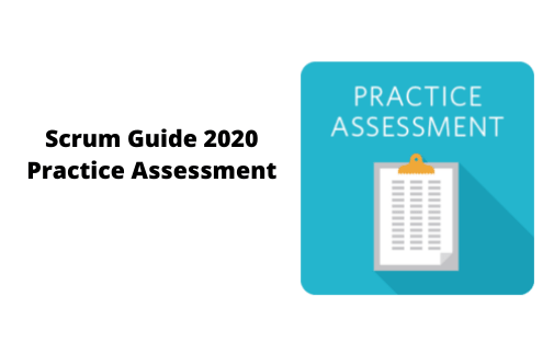 Scrum Guide 2020 Update Practice Assessment