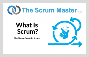 Simple Guide To Scrum - What Is Scrum?