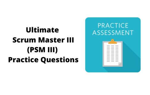 Ultimate Scrum Master III (PSM III) Practice Questions